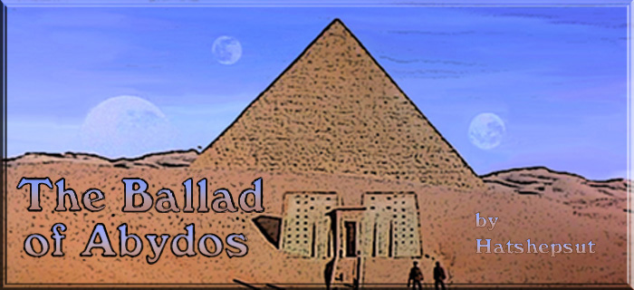 'The Ballad of Abydos' - by - Hatshepsut